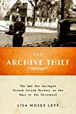 The Archive Thief: The Man Who Salvaged French Jewish History in the Wake of the Holocaust (The Oxford Series on History and Archives)