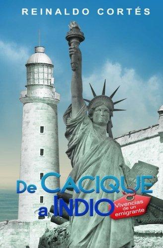 De cacique a indio. Vivencias de un emigrante (Spanish Edition)