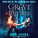Grave Mistake: Codex Blair Series, Book 1 Audiobook by Izzy Shows Narrated by Gemma Dawson