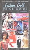 Fashion Doll Price Guidebook Annual: Featuring Barbie, Gene, Tyler Wentworth plus Many More