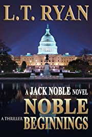 Noble Beginnings: A Jack Noble Thriller (Jack Nobl