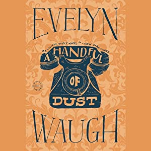A Handful of Dust | [Evelyn Waugh]