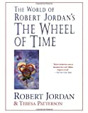 The World of Robert Jordan's The Wheel of Time (Wheel of Time (Tor Paperback)) (0312869363) by Jordan, Robert