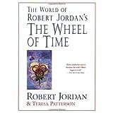 The World of Robert Jordan's The Wheel of Time ~ Robert Jordan