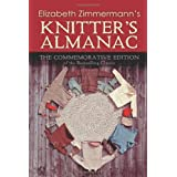 Elizabeth Zimmermann's Knitter's Almanac: The Commemorative Edition of the Bestselling Classicby Elizabeth Zimmermann