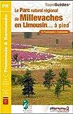 echange, troc FFRP - Le Parc naturel régional de Millevaches en Limousin... à pied : 18 promenades & randonnées, 4 sentiers GR de pays
