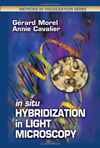 In Situ Hybridization In Light Microscopy (Methods In Visualization)