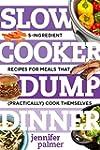 Slow Cooker Dump Dinners: 5-Ingredien...