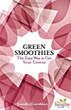 Green Smoothies: The Easy Way to Get Your Greens (Live Healthy Now)