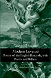 img - for Modern Love and Poems of the English Roadside, with Poems and Ballads book / textbook / text book