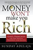 img - for Money Won't Make You Rich: God's Principles for True Wealth, Prosperity, and Success book / textbook / text book