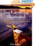 Sea Kayaking Illustrated: A Visual Gu...