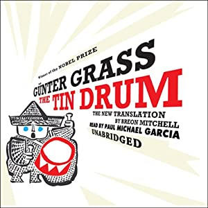 The Tin Drum: A New Translation by Breon Mitchell | [Günter Grass]
