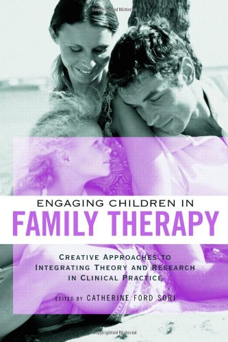 Engaging Children in Family Therapy: Creative Approaches...