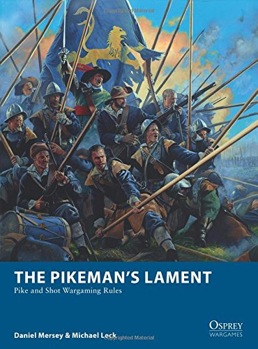 the-pikemans-lament-pike-and-shot-wargaming-rules