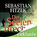 Der Seelenbrecher (       ungekürzt) von Sebastian Fitzek Gesprochen von: Simon Jäger, Sebastian Fitzek