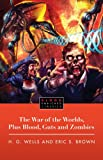 Image of The War of the Worlds, Plus Blood, Guts and Zombies