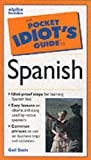The Pocket Idiot's Guide to Spanish (0028627032) by Gail Stein