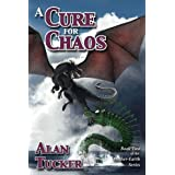 A Cure for Chaos (Mother-Earth Series Book 2) ~ Alan Tucker