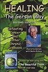 Healing the Gerson Way + The Beautifu...
