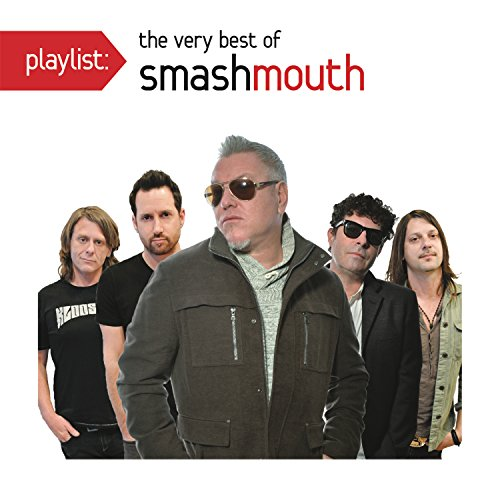 Smash Mouth - Playlist: The Very Best Of Smash Mouth - Zortam Music