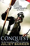 Conquest: The English Kingdom of France 1417-1450 (1408702460) by Barker, Juliet