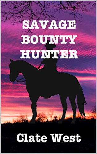 savage-bounty-hunter-gunfight-in-a-small-western-town-bloodshed-in-the-west-series-book-2-english-ed