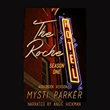 The Roche Hotel: Season One (       UNABRIDGED) by Mysti Parker Narrated by Angie Hickman