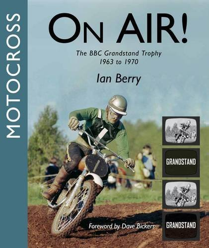 Motocross On-Air: The BBC Grandstand Trophy 1963-1970 by Berry, Ian (October 17, 2013) Paperback PDF