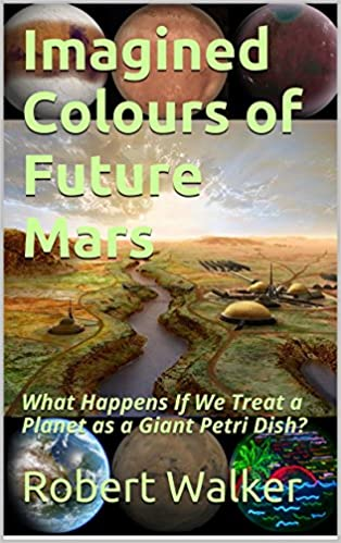 Imagined colours of future mars what happens if we treat a imagined colours of future mars what happens if we treat a planet as a giant petri dish amazon fandeluxe Epub