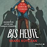 Bis heute | Shane Koyczan