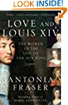 Love and Louis XIV: The Women in the...