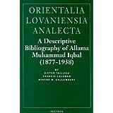 A Descriptive Bibliography of Allama Muhammad Iqbal (1877-1938) (Orientalia Lovaniensia Analecta)