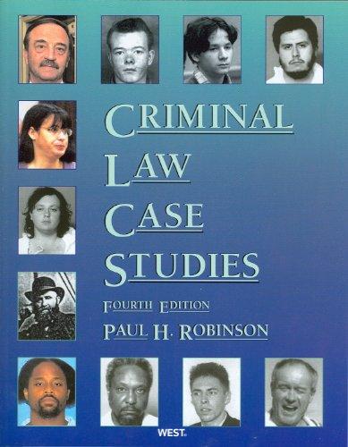 Robinson's Criminal Law Case Studies, 4th (American...