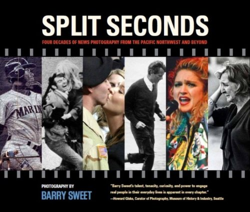 Split Seconds: Four Decades of News Photography from the Pacific Northwest and Beyond (Split From Earth compare prices)