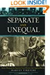 Separate and Unequal: Homer Plessy an...