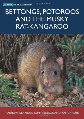 Bettongs, Potoroos and the Musky Rat-kangaroo (Australian Natural History Series)