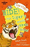 Adam Frost Hide! The Tiger's Mouth is Open Wide! (Zsl London Zoo Edition)