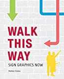 img - for Walk This Way: Sign Graphics Now book / textbook / text book