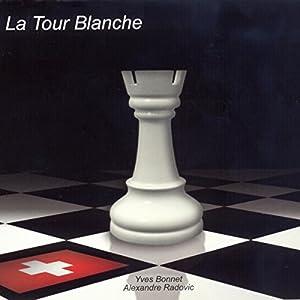 La Tour Blanche (Le Gambit Suisse 2) Audiobook