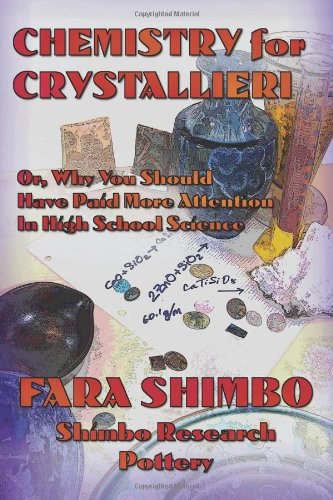 Chemistry For Crystallieri: A Guide For The Befuddled, Curious, And Easily Entertained