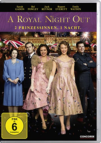 A Royal Night Out - 2 Prinzessinnen. 1 Nacht.
