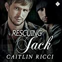 Rescuing Jack Audiobook by Caitlin Ricci Narrated by Tyler Stevens