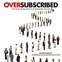 Oversubscribed: How to Get People Lining Up to Do Business with You (       UNABRIDGED) by Daniel Priestley Narrated by Roger Davis, Daniel Priestley