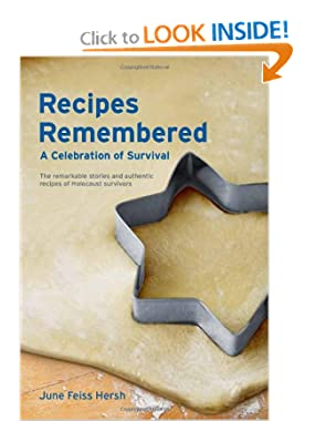 Recipes Remembered: A Celebration of Survival June Feiss Hersh