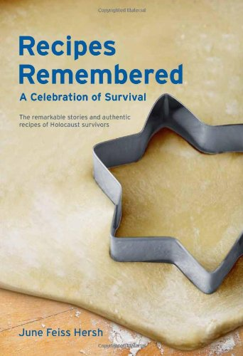Recipes Remembered: A Celebration of Survival: June Feiss Hersh: 9780983486305: Amazon.com: Books