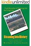Steaming into History: Footplate Tales of the Last Days of Western Steam