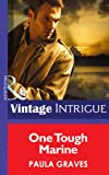 One Tough Marine (Mills & Boon Intrigue) (Cooper Justice, Book 3) (Cooper Justice Series)