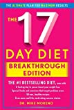 By Dr. Mike Moreno The 17 Day Diet Breakthrough Edition (1st Edition)