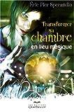 echange, troc Sperandio Eric Pier - Transformer Sa Chambre en Lieu Magique
